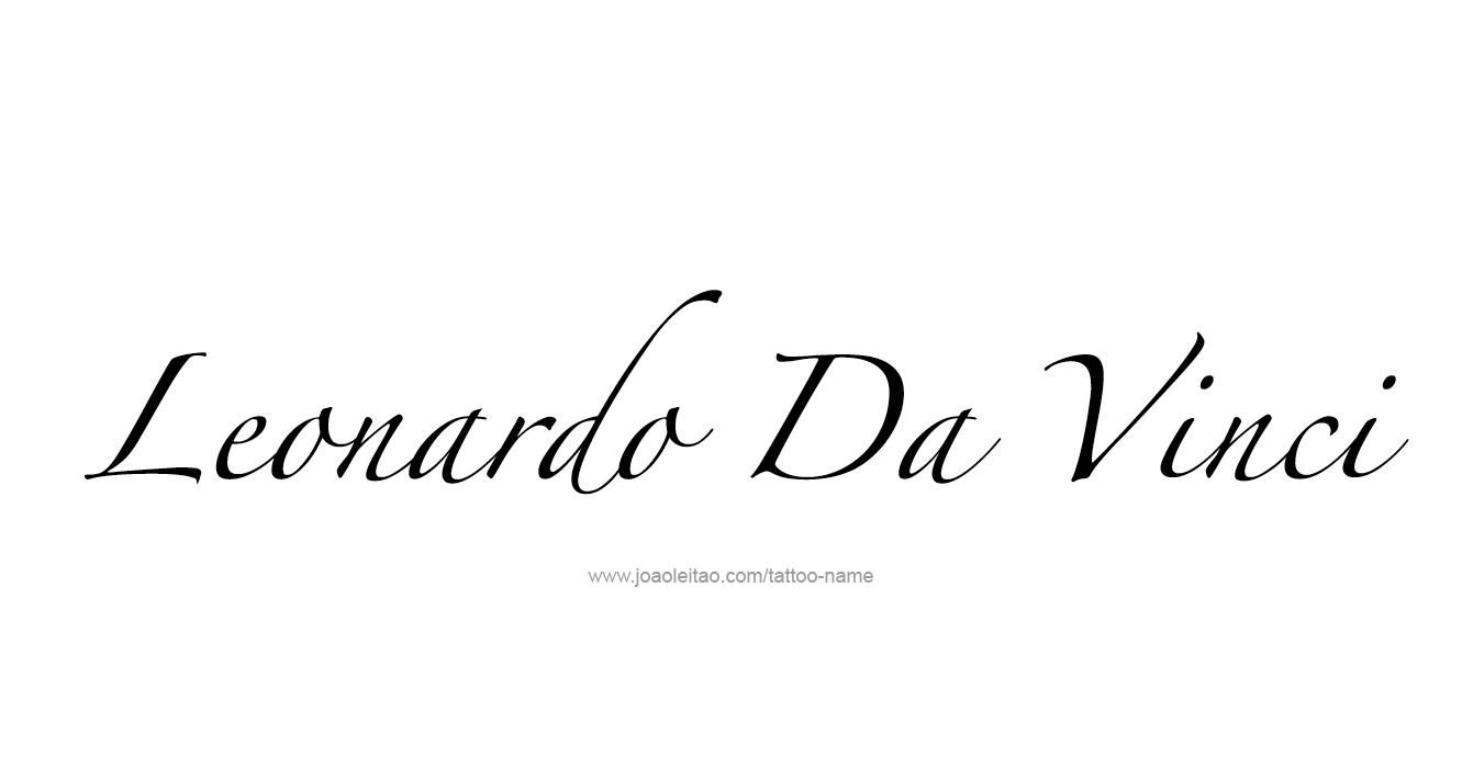 Leonardo Da Vinci Artist Name Tattoo Designs Page 2 Of 5 Tattoos With Names