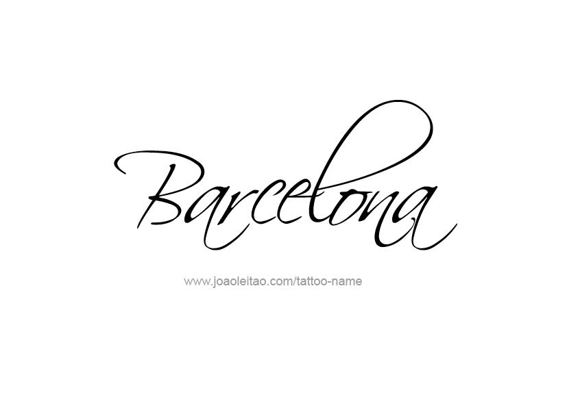 tattoo design city world names barcelona. Black Bedroom Furniture Sets. Home Design Ideas