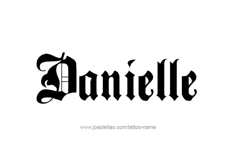 tattoo design name danielle. Black Bedroom Furniture Sets. Home Design Ideas