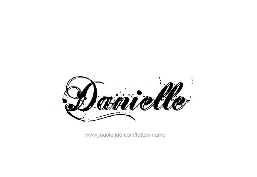 danielle name tattoo designs. Black Bedroom Furniture Sets. Home Design Ideas