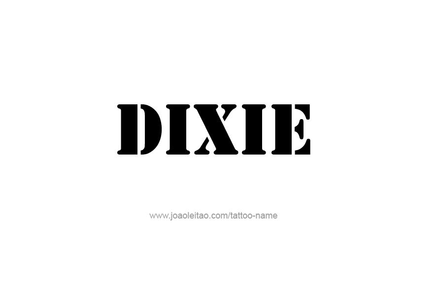 dixie name tattoo designs