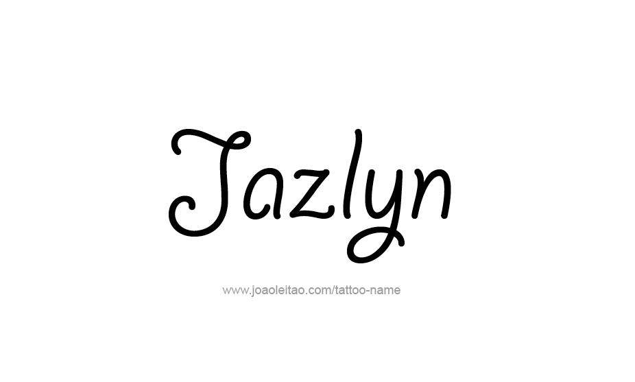 Jazlyn Name Tattoo Designs