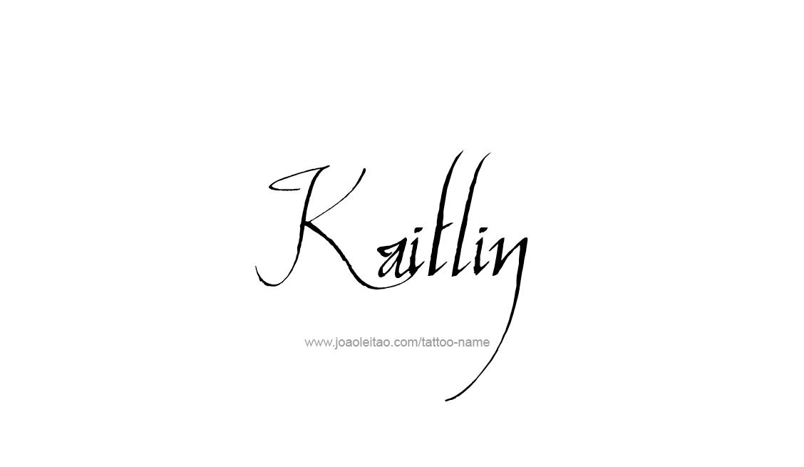Kaitlin name tattoo designs