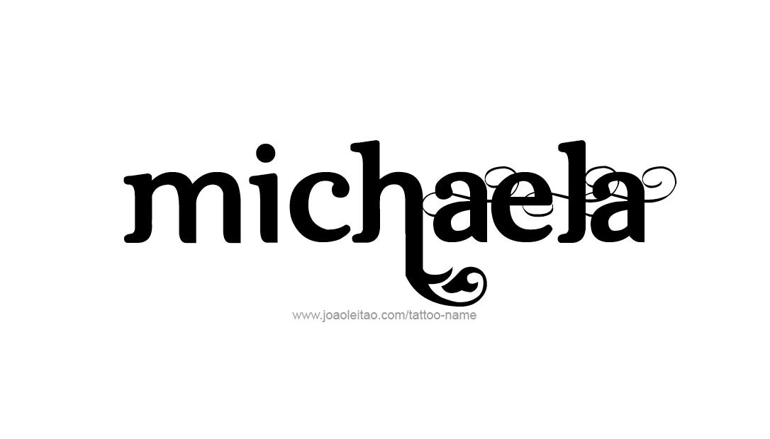 Michaela Name Tattoo Design Name Michaela