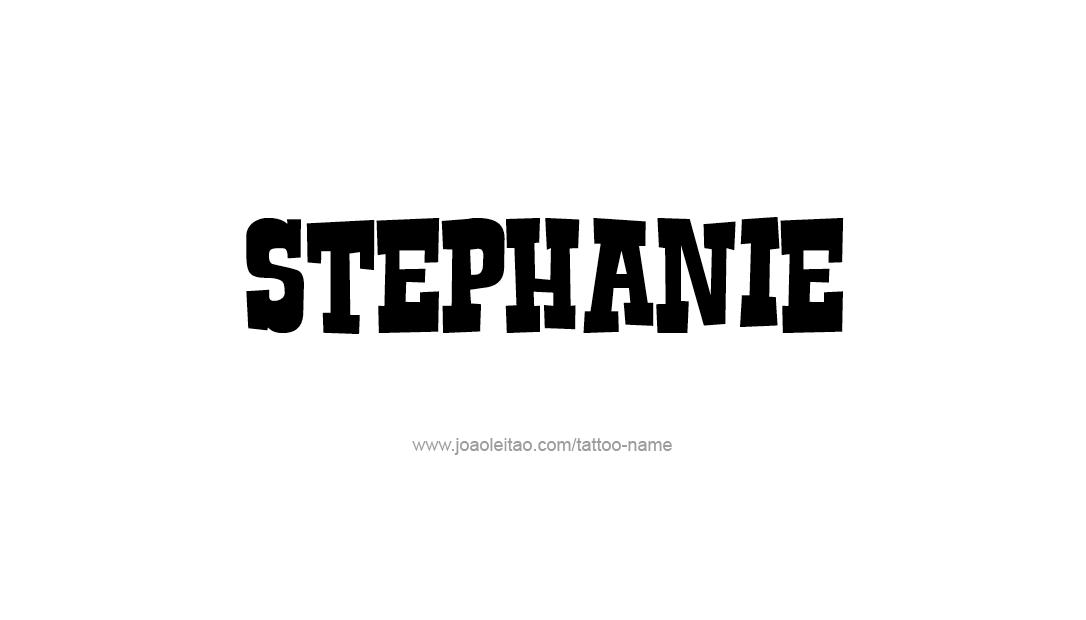 Stephanie Name Tattoo Designs