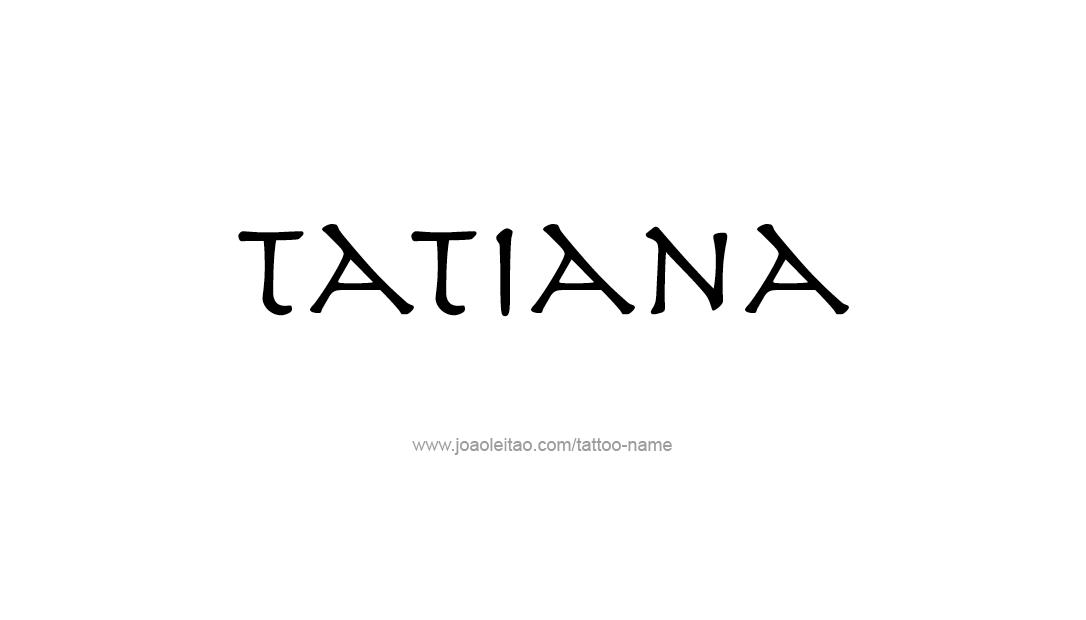 Tattoo Design Name Tatiana