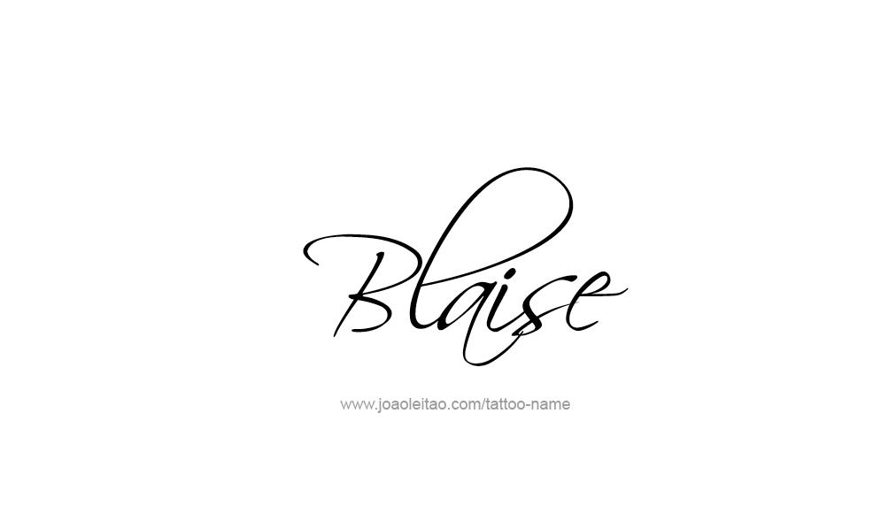 blaise name tattoo designs. Black Bedroom Furniture Sets. Home Design Ideas