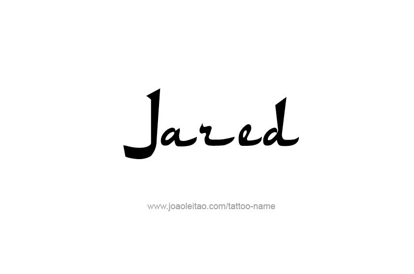 Tattoo Design  Name Jared