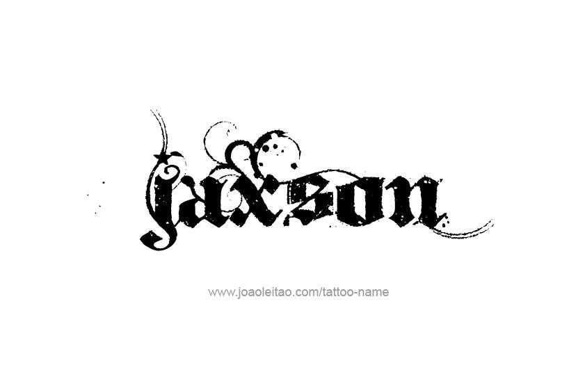 tattoo design name jaxson. Black Bedroom Furniture Sets. Home Design Ideas