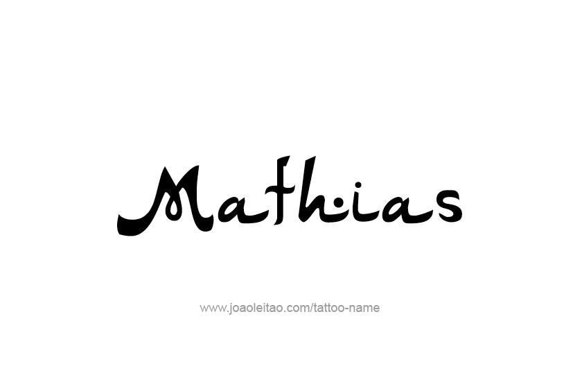 mathias name tattoo designs. Black Bedroom Furniture Sets. Home Design Ideas