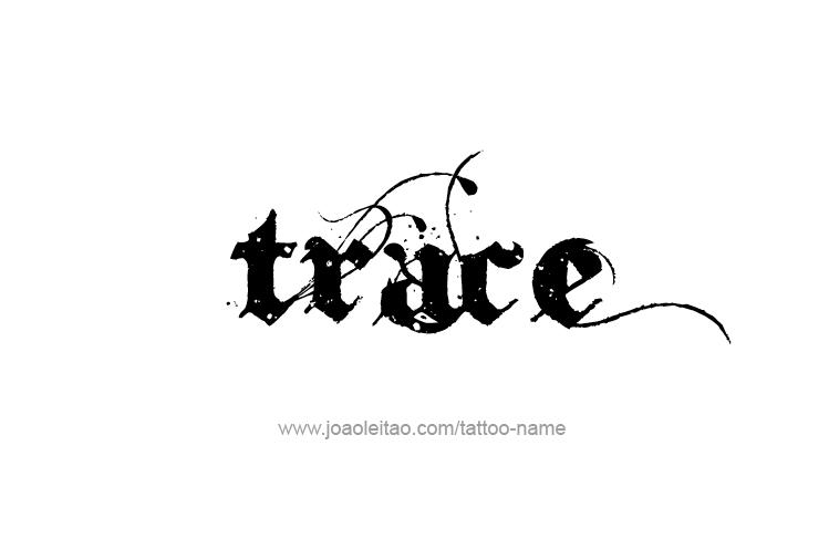 trace name tattoo designs. Black Bedroom Furniture Sets. Home Design Ideas