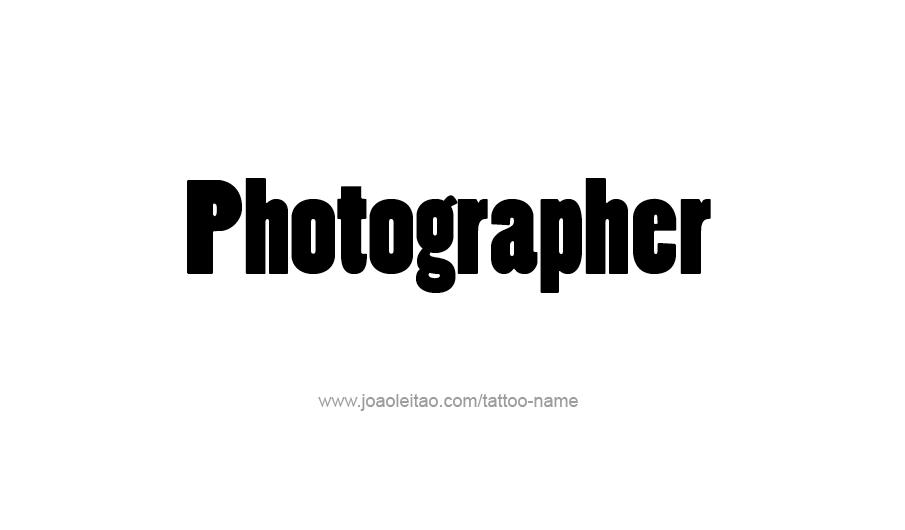 Tattoo design profession name photographer 11
