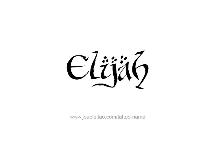 elijah prophet name tattoo designs tattoos with names. Black Bedroom Furniture Sets. Home Design Ideas