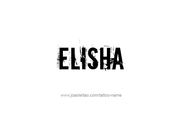 Elisha Prophet Name Tattoo Designs Tattoos With Names