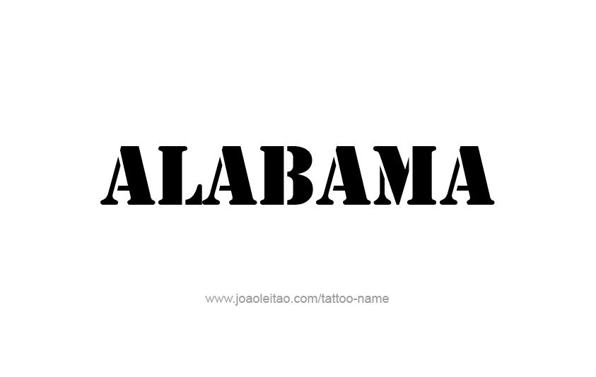 Alabama USA State Name Tattoo Designs - Tattoos with Names
