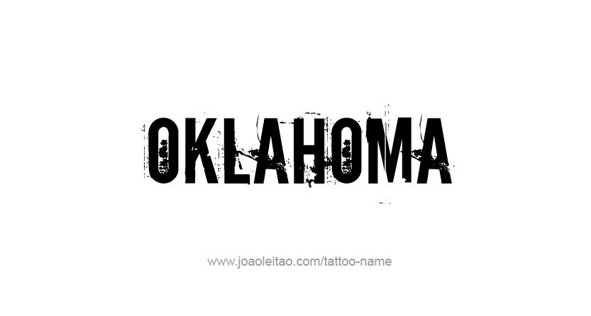 Oklahoma Usa State Name Tattoo Designs Tattoos With Names