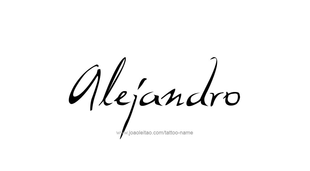 Tatuaje Alejandro alejandro name tattoo designs