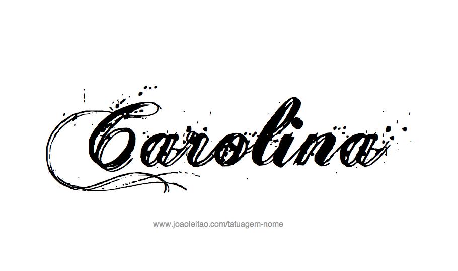 Carolina Rent A Car >> Desenhos de Tatuagem com o Nome Carolina