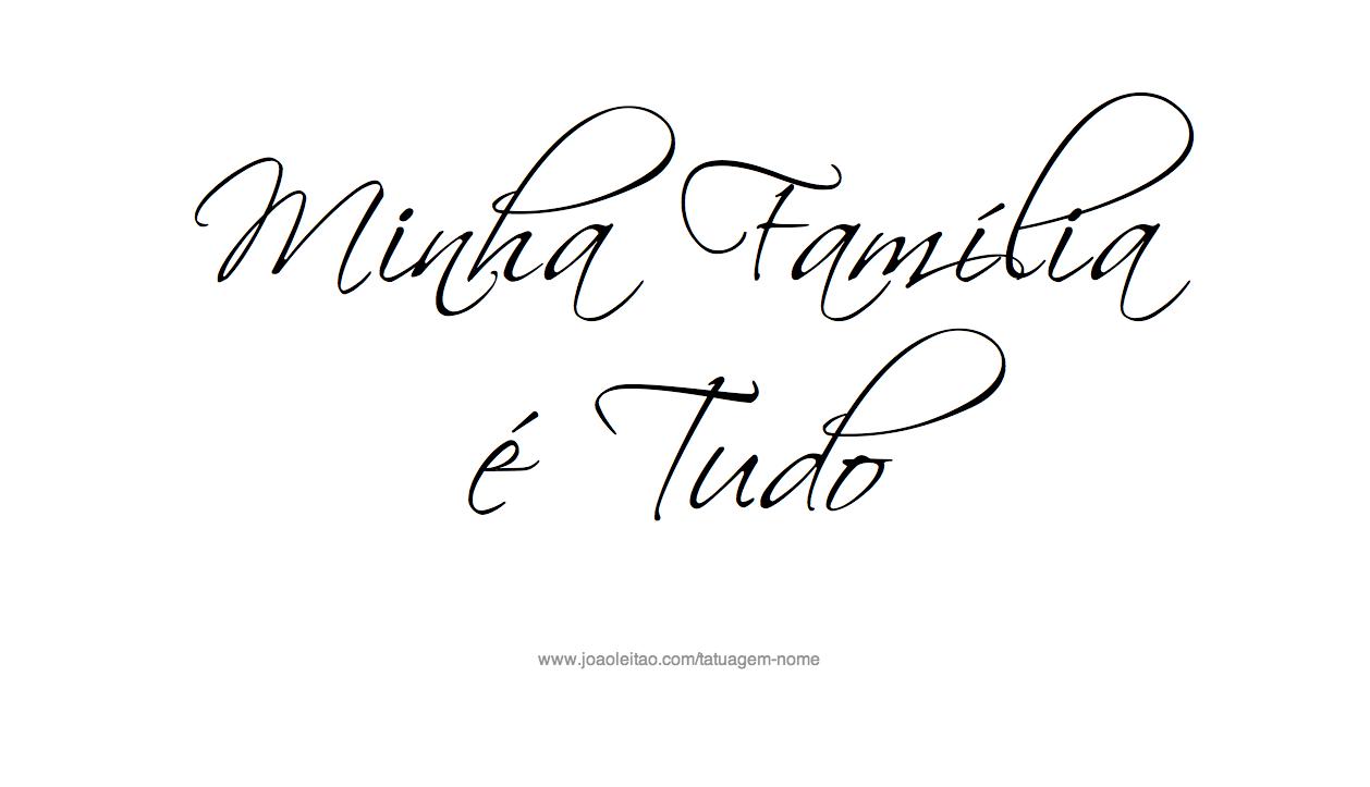 Minha Familia é Tudo – Frases Familia para Tatuagem