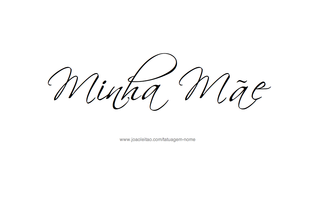 Minha Mae – Frases Familia para Tatuagem