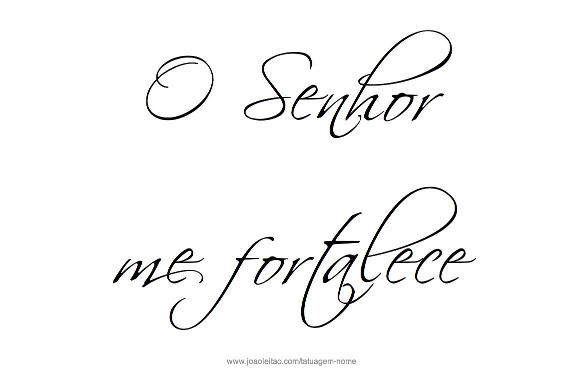 O Senhor me fortalece - Frases Religiosas para Tatuagem