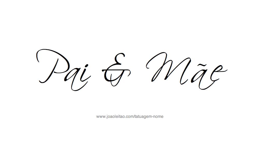 Pai e Mae – Frases Familia para Tatuagem