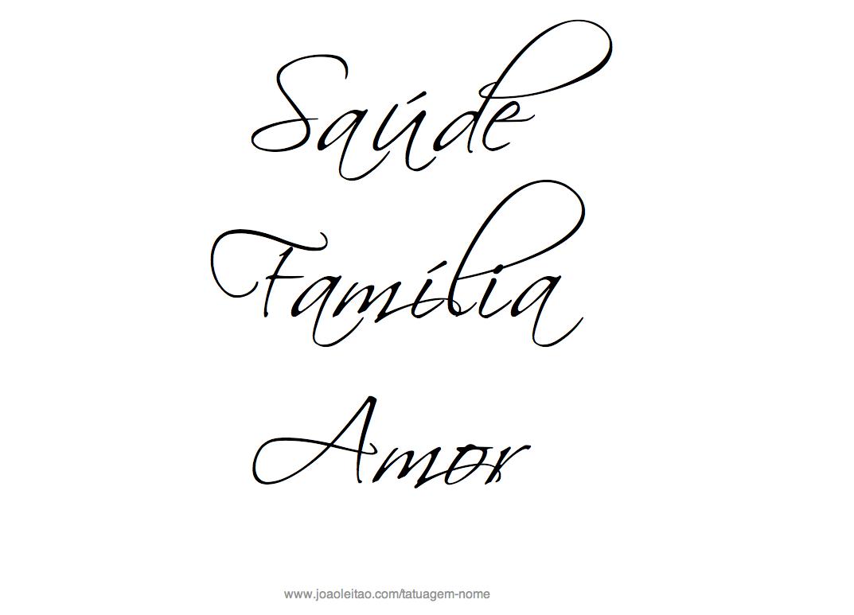 Saude Familia Amor – Frases Familia para Tatuagem