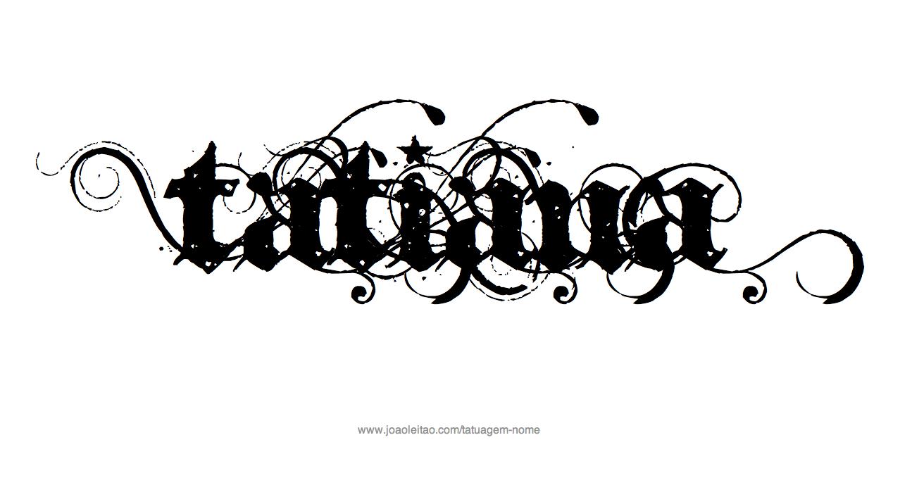 Desenhos de Tatuagem com o Nome Tatiana