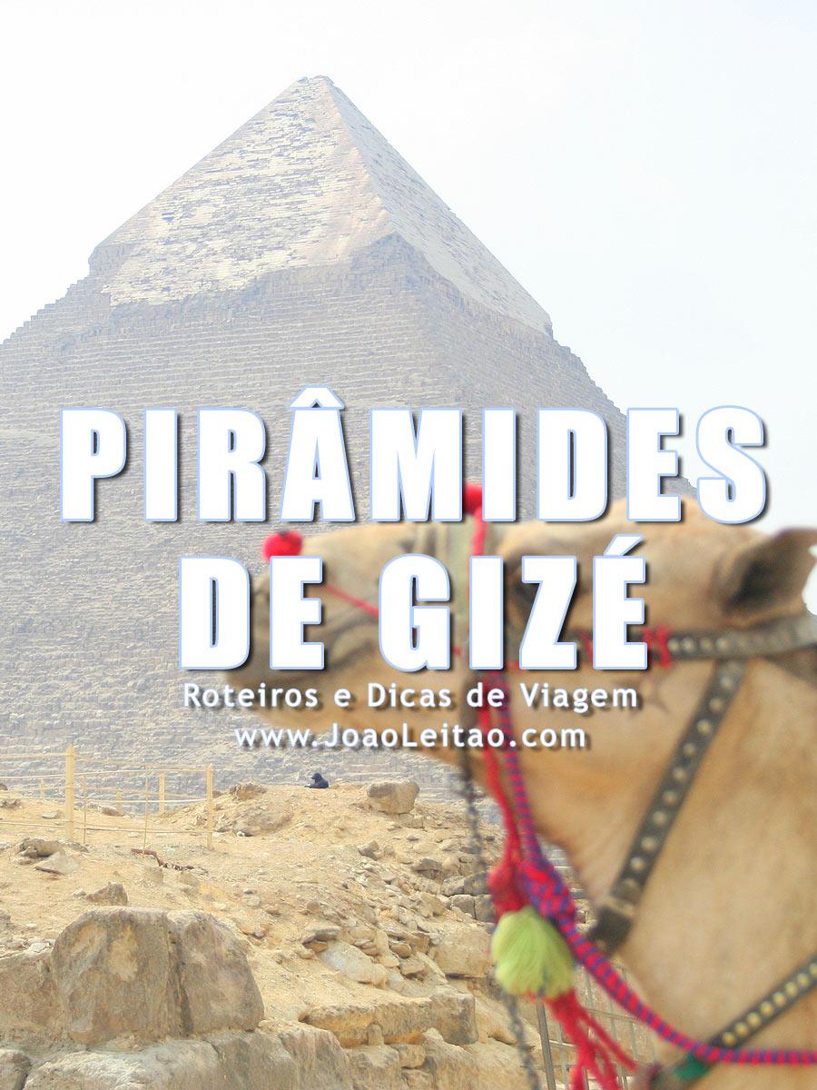 Pirâmides de Gizé, Guia de Viagem – Dicas, Roteiros, Mapas, Fotos