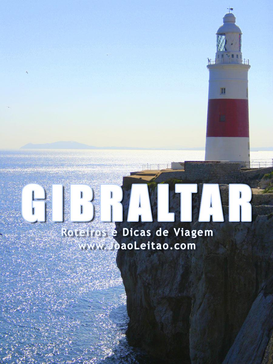 Visitar Gibraltar – Roteiros e Dicas de Viagem
