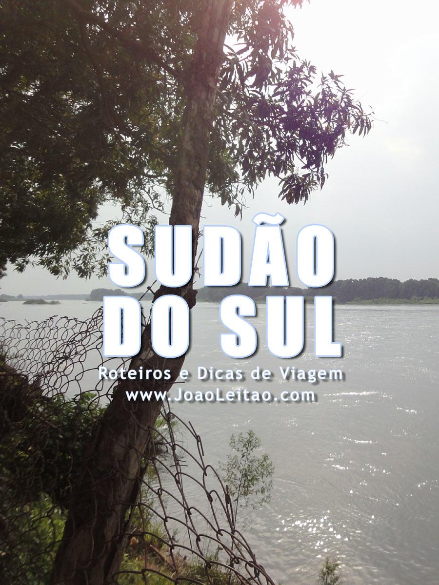 Visitar Sudão do Sul – Roteiros e Dicas de Viagem
