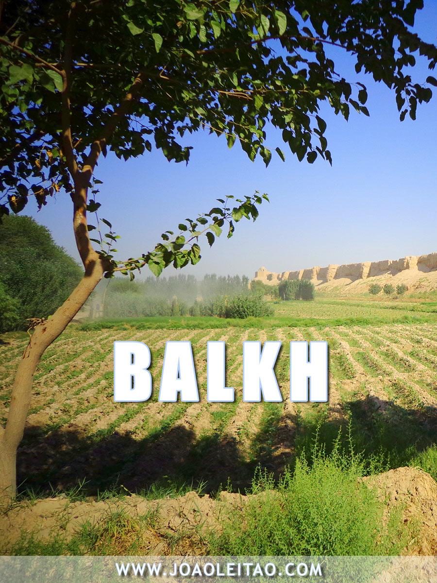 Visitar Balkh, Guia de Viagem - Dicas, Roteiros, Mapas, Fotos