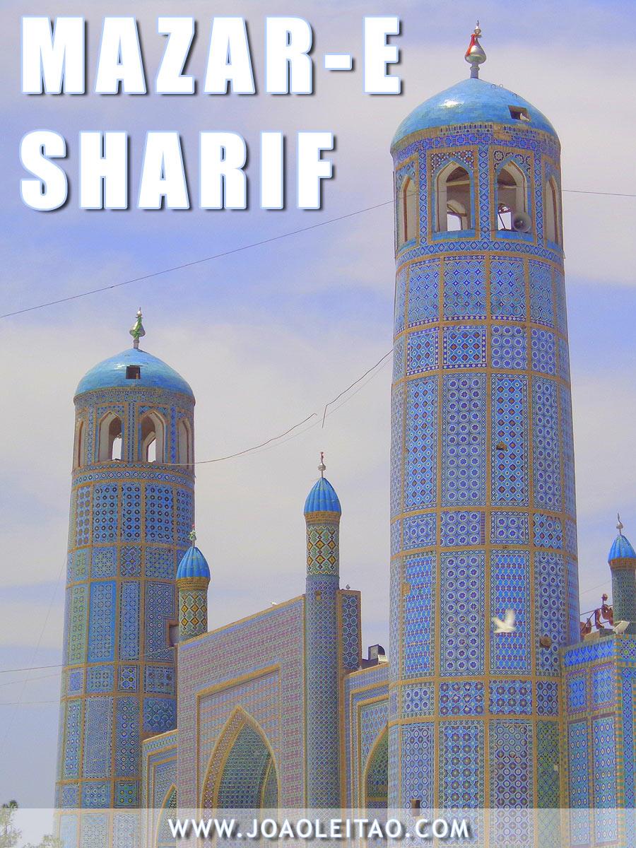 Visitar Mazar-e Sharif, Guia de Viagem - Dicas, Roteiros, Mapas, Fotos