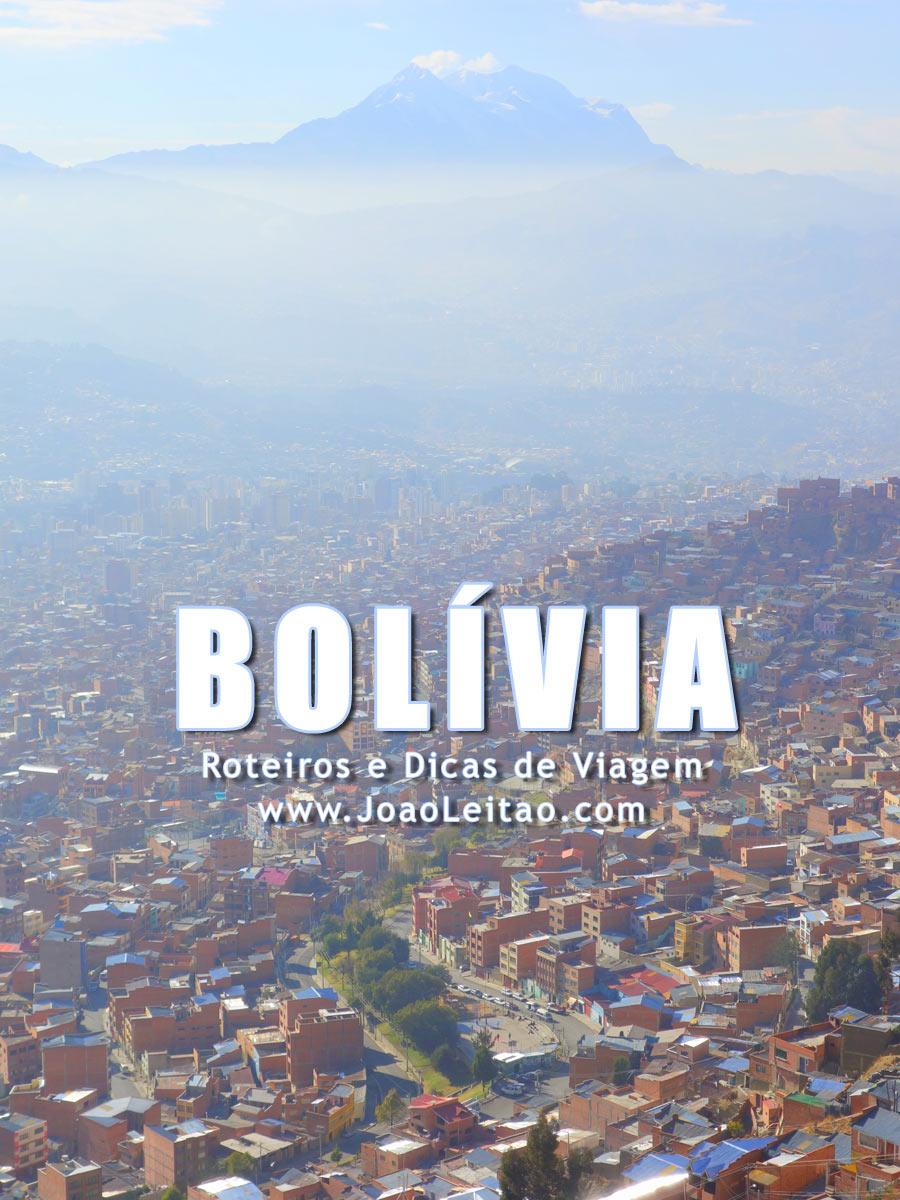 Visitar Bolivia  - Roteiros e Dicas de Viagem