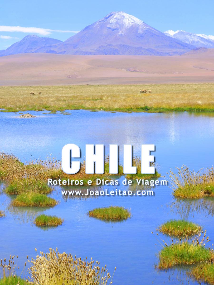 Visitar Chile – Roteiros e Dicas de Viagem
