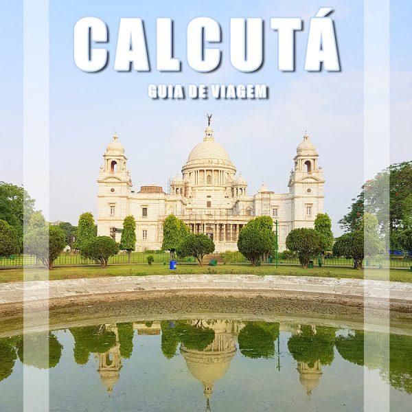 Visitar Calcutá, Guia de Viagem – Dicas, Roteiros, Mapas, Fotos