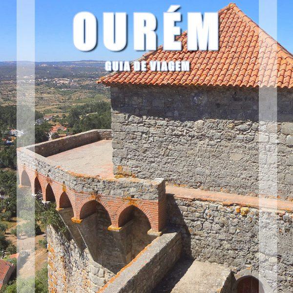 Visitar Ourém, Guia de Viagem – Dicas, Roteiros, Mapas, Fotos