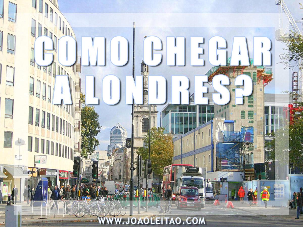 COMO CHEGAR A LONDRES