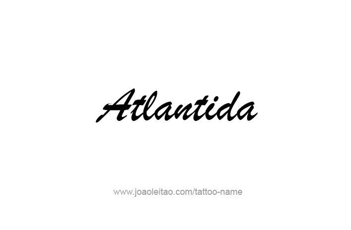 Tattoo Design City Name Atlantida