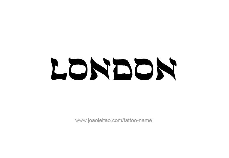 Tattoo Design City Name London