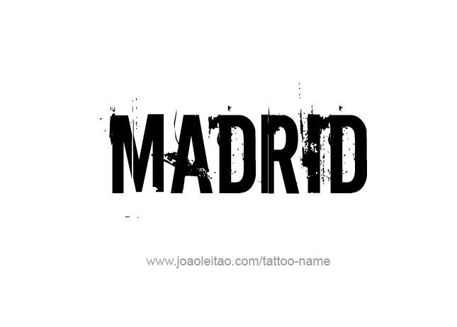 Tattoo Design City Name Madrid