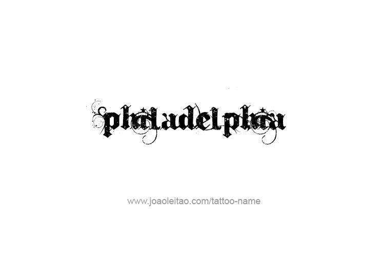 Tattoo Design City Name Philadelphia