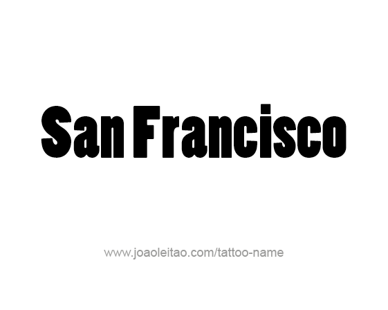 Tattoo Design City Name San Francisco