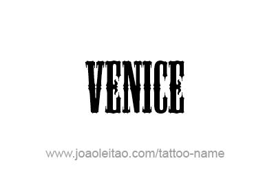 Tattoo Design City Name Venice