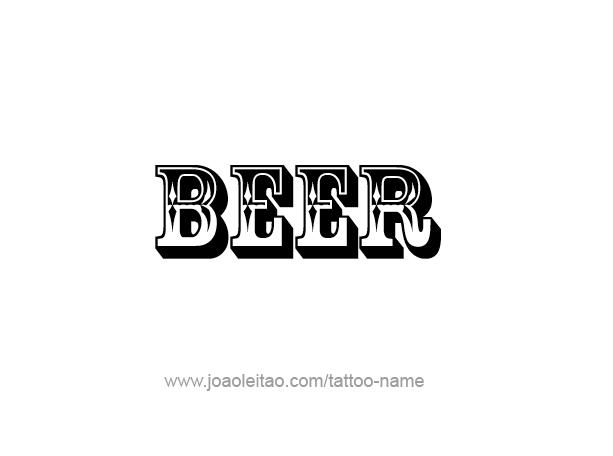 Tattoo Design Drink Name Beer