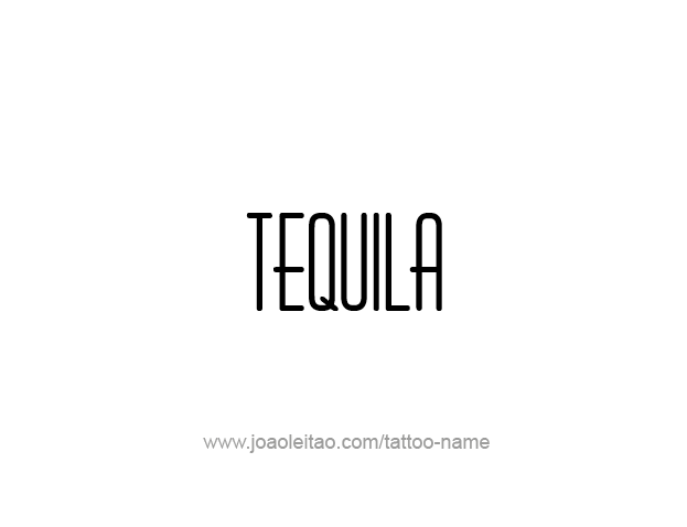 Tattoo Design Drink Name Tequila