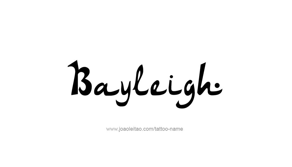 Tattoo Design Name Bayleigh