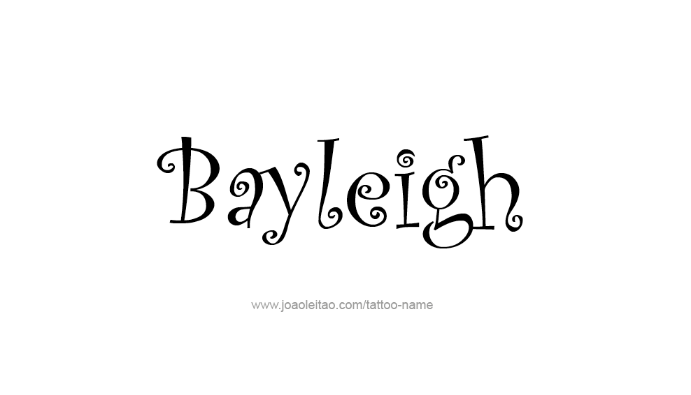Tattoo Design Name Bayleigh