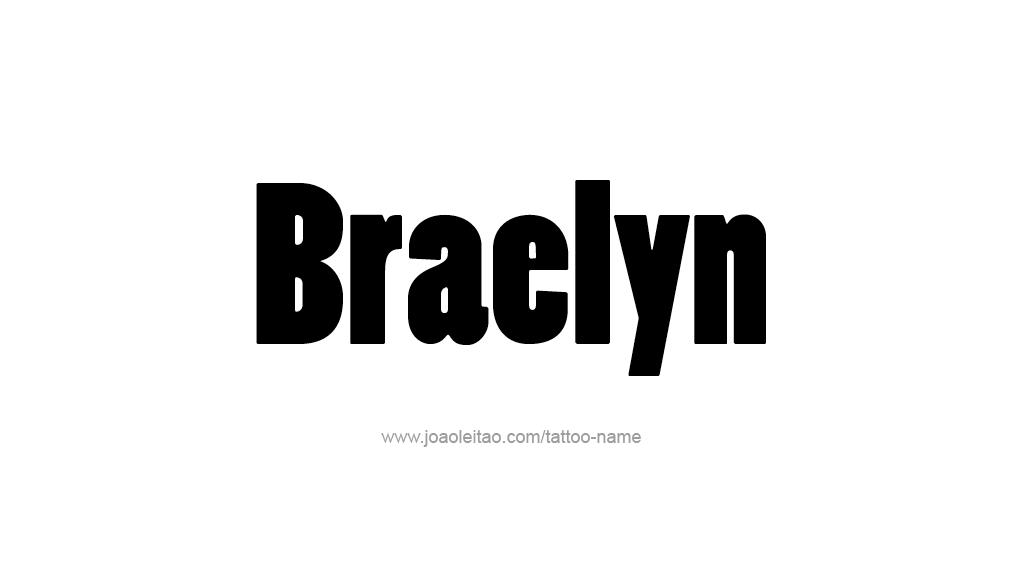 Tattoo Design Name Braelyn