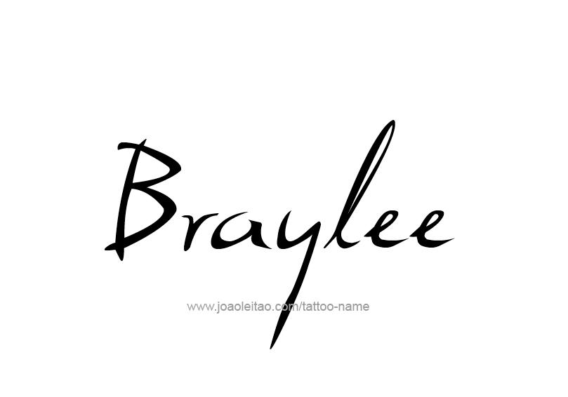 Tattoo Design Name Braylee